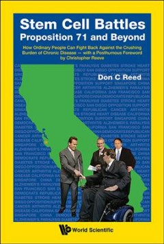 Stem Cell Battles:  Proposition 71 And Beyond:  How Ordinary People Can Fight Back Against The Crushing Burden Of Chronic Disease