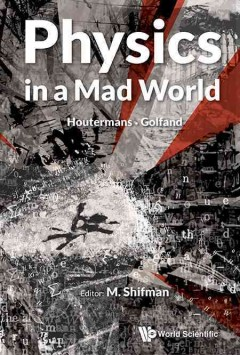 Physics In A Mad World