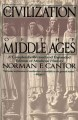The civilization of the Middle Ages : a completely revised and expanded edition of Medieval history, the life and death of a civilization
