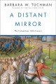 A distant mirror : the calamitous 14th century
