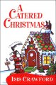 A catered Christmas : a mystery with recipes