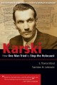 Karski : how one man tried to stop the Holocaust