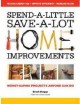 Spend-a-little save-a-lot home improvements : money-saving projects anyone can do