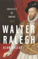 Walter Ralegh : architect of empire