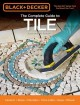 The complete guide to tile : Ceramic, Stone, Porcelain, Terra cotta, Glass, Mosaic, resilient