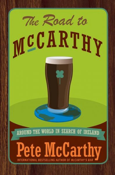 The Road to McCarthy: Around the World in Search of Ireland cover