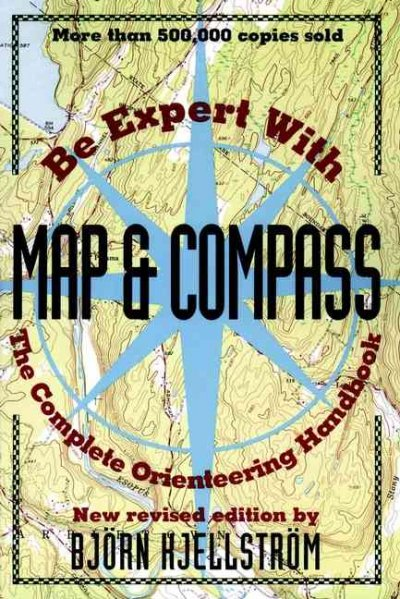 Be Expert with Map and Compass: The Complete Orienteering Handbook cover
