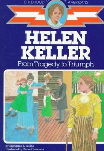 Helen Keller: From Tragedy to Triumph (The Childhood of Famous Americans Series) cover