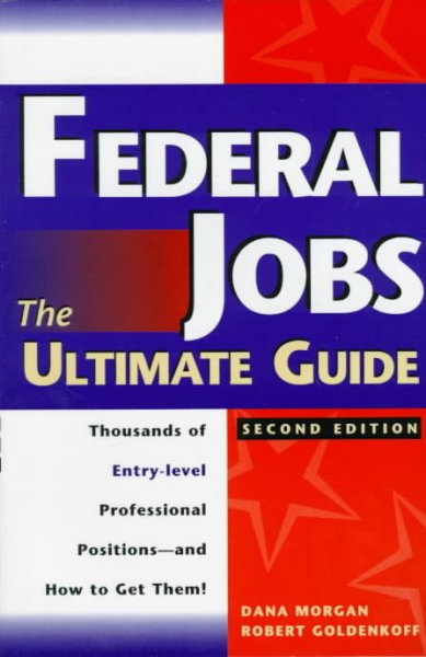 Federal Jobs: Ultimate Guide 2nd ed (FEDERAL JOBS: THE ULTIMATE GUIDE) cover