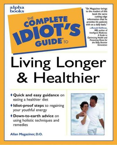 The Complete Idiot's Guide to Living Longer and Healthier cover