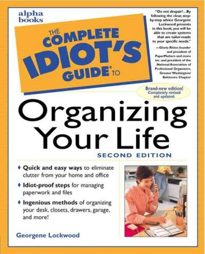 The Complete Idiot's Guide to Organizing Your Life (2nd Edition) cover