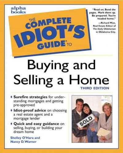 The Complete Idiot's Guide to Buying and Selling a Home (3rd Edition)
