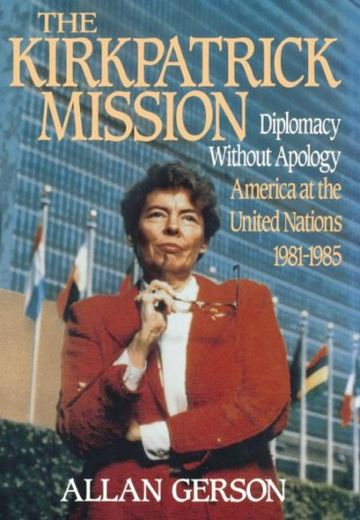 Kirkpatrick Mission (Diplomacy Wo Apology Ame at the United Nations 1981 to 85 cover