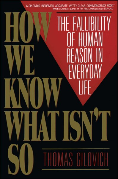How We Know What Isn't So: The Fallibility of Human Reason in Everyday Life cover