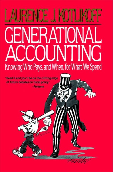 Generational Accounting: Knowing Who Pays, and When, for What We Spend cover
