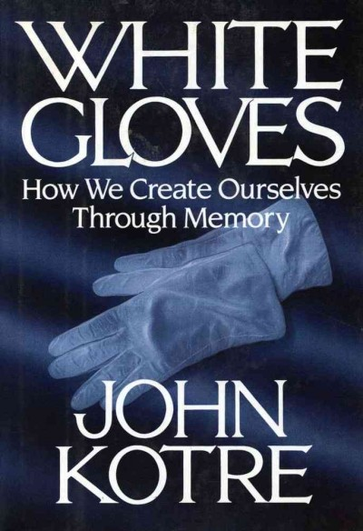 White Gloves: How We Create Ourselves Through Memory