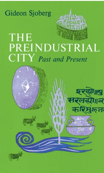 The Preindustrial City: Past and Present cover