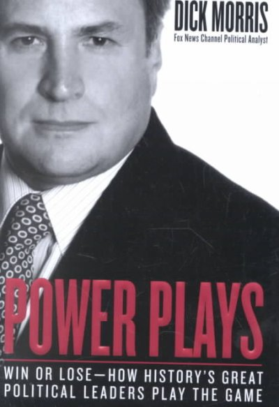 Power Plays: Win or Lose--How History's Great Political Leaders Play the Game cover