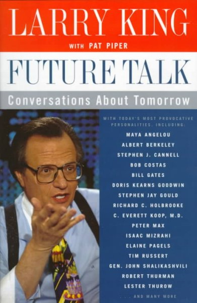 Future Talk: Conversations about Tomorrow with Today's Most Provocative People cover