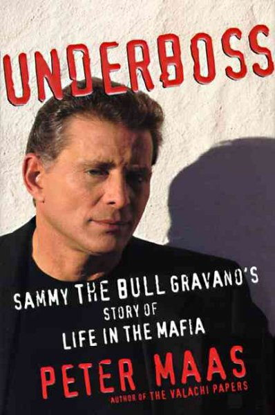 Underboss: Sammy the Bull Gravano's Story of Life in the Mafia cover