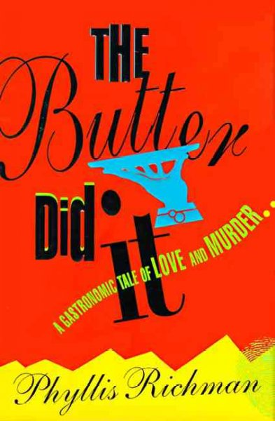 The Butter Did It: A Gastronomic Tale of Love and Murder cover