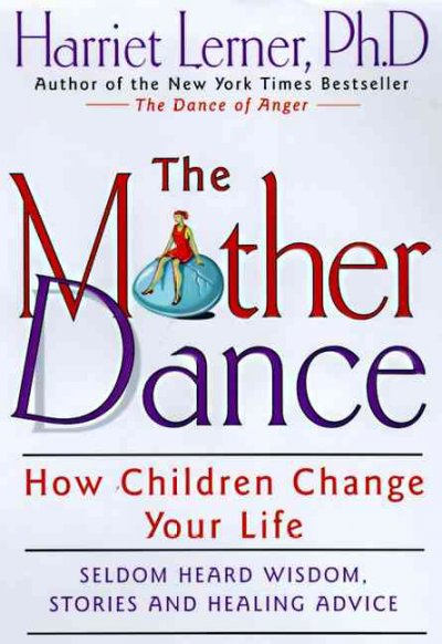The Mother Dance: How Children Change Your Life cover