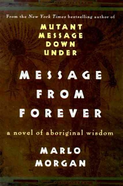 Message from Forever: A Novel of Aboriginal Wisdom cover