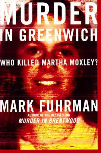 Murder in Greenwich: Who Killed Martha Moxley? cover