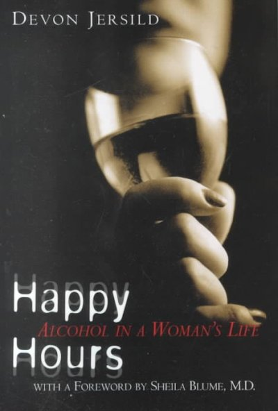 Happy Hours: Alcohol in a Woman's Life cover