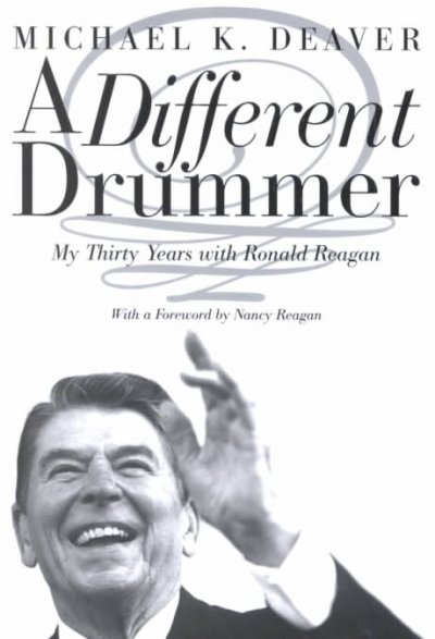A Different Drummer: My Thirty Years with Ronald Reagan cover