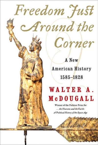 Freedom Just Around the Corner: A New American History: 1585-1828 cover