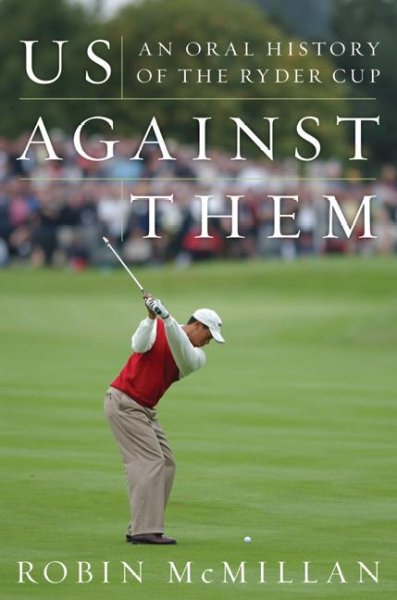 Us Against Them: An Oral History of the Ryder Cup cover