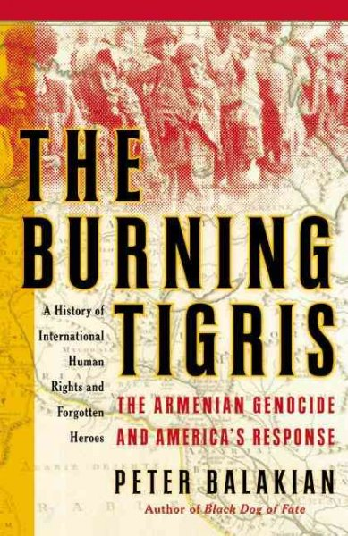 The Burning Tigris: The Armenian Genocide and America's Response cover