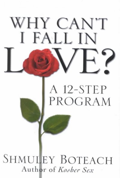 Why Can't I Fall in Love? A 12-Step Program cover