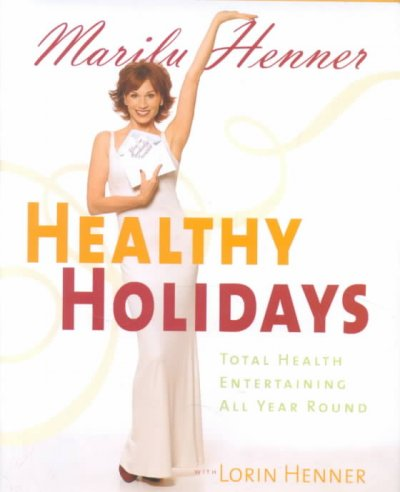 Healthy Holidays: Total Health Entertaining All Year Round cover