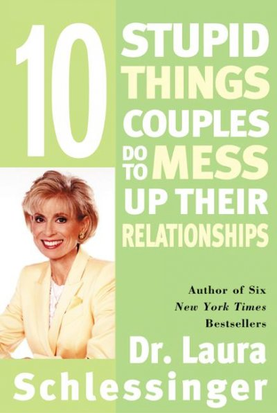 Ten Stupid Things Couples Do to Mess Up Their Relationships cover