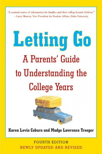 Letting Go: A Parents' Guide to Understanding the College Years, Fourth Edition cover