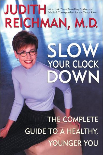 Slow Your Clock Down: The Complete Guide to a Healthy, Younger You cover
