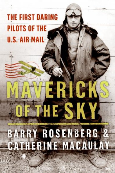 Mavericks of the Sky: The First Daring Pilots of the U.S. Air Mail cover