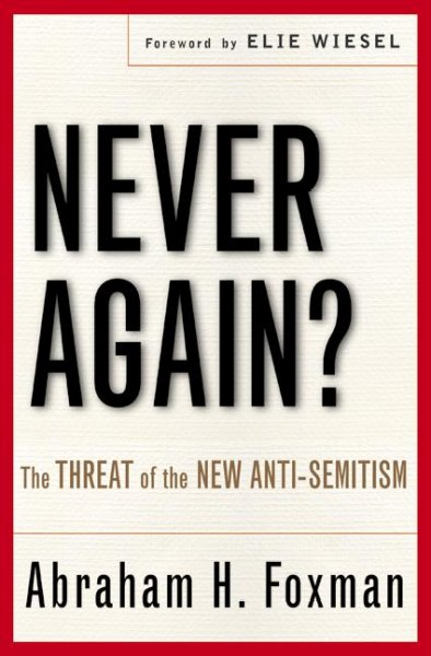 Never Again?: The Threat of the New Anti-Semitism cover