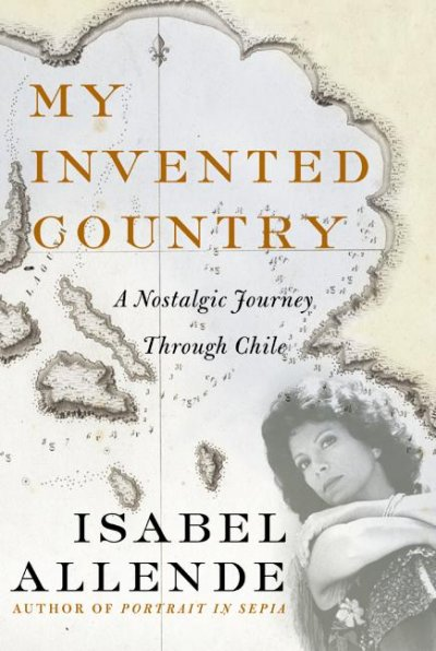 My Invented Country: A Nostalgic Journey Through Chile cover