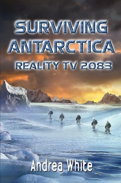Surviving Antarctica: Reality TV 2083 cover