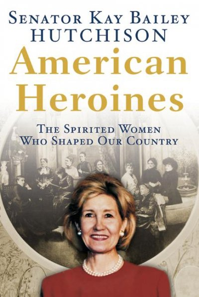 American Heroines: The Spirited Women Who Shaped Our Country cover