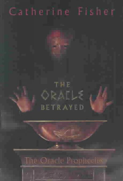 The Oracle Betrayed: Book One of The Oracle Prophecies cover