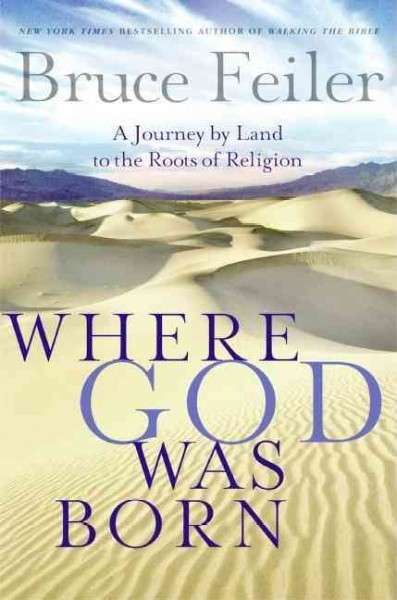 Where God Was Born: A Journey by Land to the Roots of Religion cover
