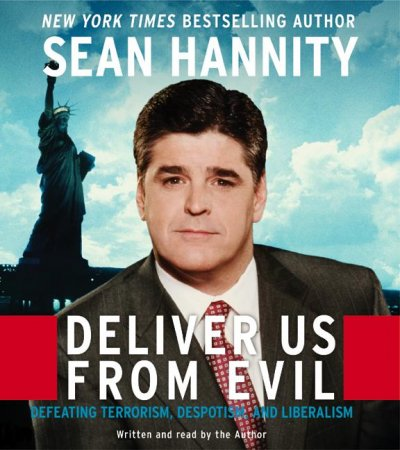 Deliver Us From Evil CD: Defeating Terrorism, Despotism, and Liberalism