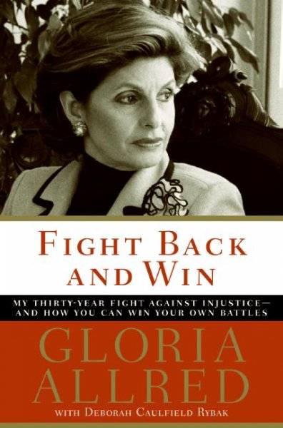 Fight Back and Win: My Thirty-year Fight Against Injustice--and How You Can Win Your Own Battles cover
