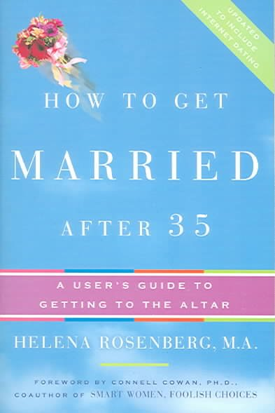 How to Get Married After 35 Revised Edition: A User's Guide to Getting to the Altar cover
