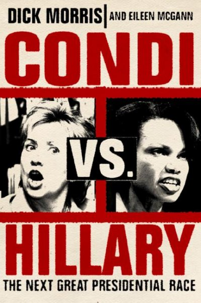 Condi vs. Hillary: The Next Great Presidential Race cover