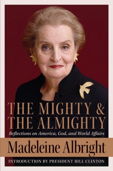 The Mighty and the Almighty: Reflections on America, God, and World Affairs cover